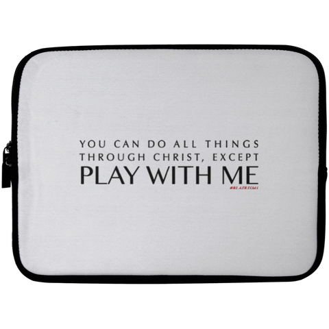 YOU CAN DO ALL THINGS THROUGH CHRIST, Except Laptop Sleeve - 10 inch