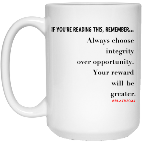 Integrity Over Opportunity 15 oz. White Mug