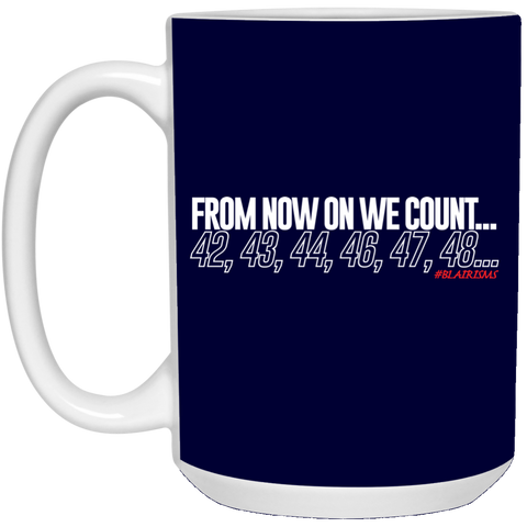 From Now On We Count WHITE 15 oz. White Mug