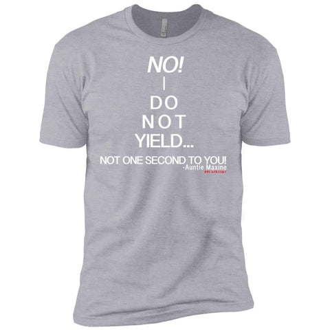 NO! I DO NOT YIELD... Men's Crew