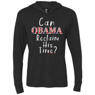 CAN OBAMA RECLAIM HIS TIME?! Unisex Longsleeve Hooded T-Shirt