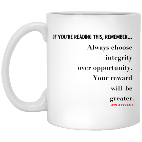 Integrity Over Opportunity 11 oz. White Mug