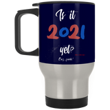 Is It 2021 Yet?! Silver Stainless Travel Mug
