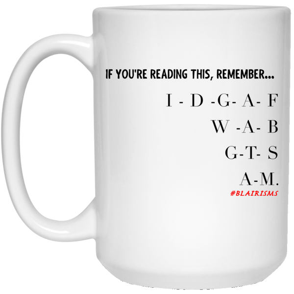 IDGAF6 15 oz. White Mug