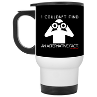 I Couldn't Find An Alternative Fact White Travel Mug