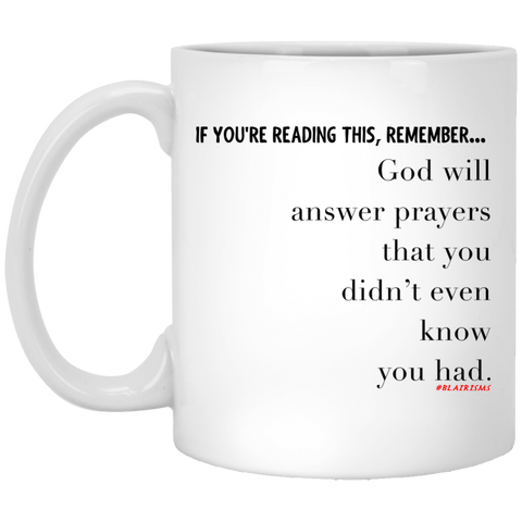 PRAYERS YOU DIDN'T KNOW 11 oz. White Mug