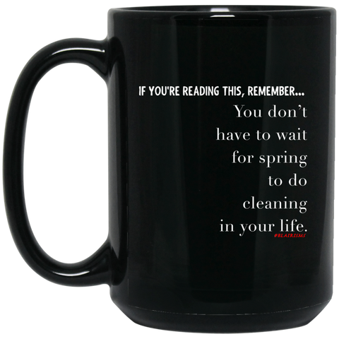SPRING CLEANING 15 oz. Black Mug