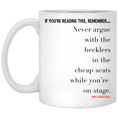 Never Argue With Hecklers X 11 oz. White Mug