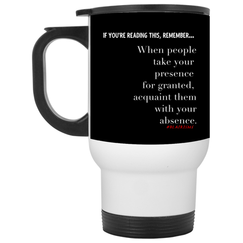 Acquaint Them With Your Absence White Travel Mug