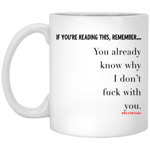 I Don't Fuck With You 11 oz. White Mug