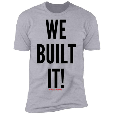 WE BUILT IT! Men's Crew