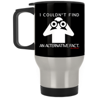 I Couldn't Find An Alternative Fact Silver Stainless Travel Mug
