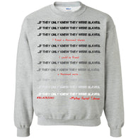 I FREED A THOUSAND SLAVES... Crewneck Pullover Sweatshirt