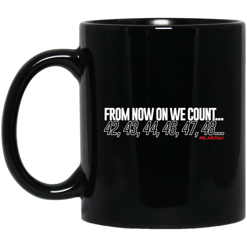 From Now On We Count WHITE 11 oz. Black Mug