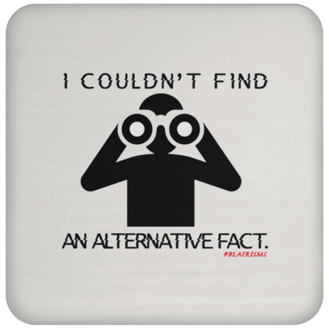 I Couldn't Find An Alternative Fact Coaster