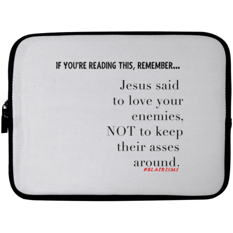 JESUS SAID Laptop Sleeve - 10 inch