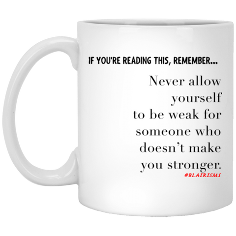 Make You Stronger 11 oz. White Mug
