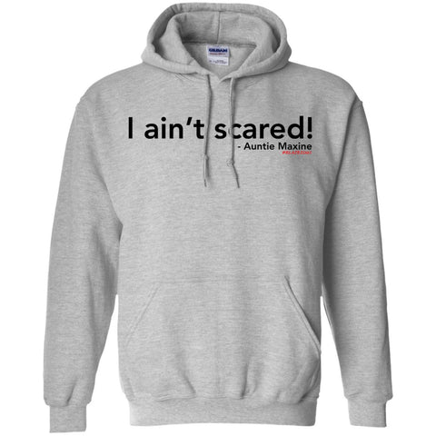I ain't scared! Pullover Hoodie
