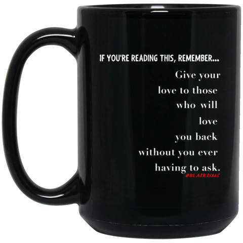 GIVE YOUR LOVE 15 oz. Black Mug