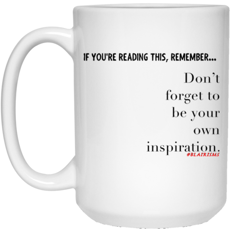 Your Own Inspiration 15 oz. White Mug