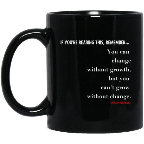Grow Without Change 11 oz. Black Mug
