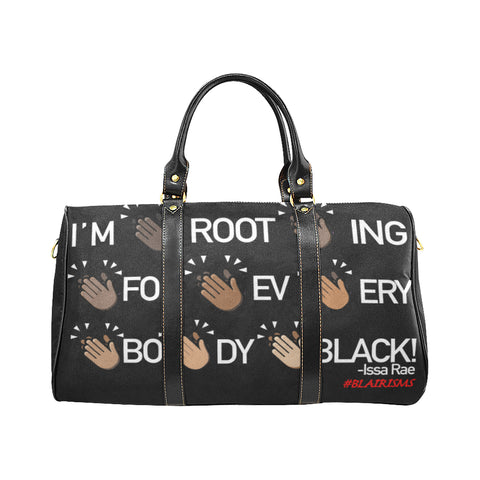 I'M ROOTING FOR EVERYBODY BLACK SMALL TRAVEL BAG