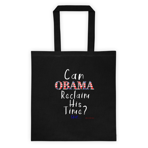 CAN OBAMA RECLAIM HIS TIME? SHIT... Tote Bag