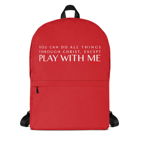 RED/WHITE YOU CAN DO ALL THINGS THROUGH CHRIST EXCEPT... Backpack