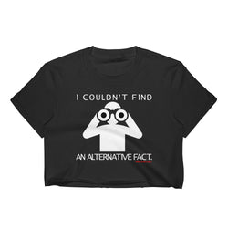 I Couldn't Find An Alternative Fact Crop Top (Black)