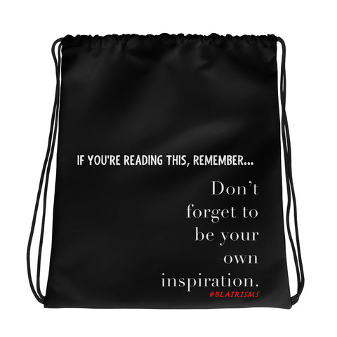 Don't Forget To Be Your Own Inspiration Drawstring bag