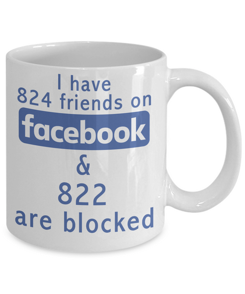 Facebook Friends Mug, Unique Novelty Mugs are Great gifts - Unique Novelty Gifts