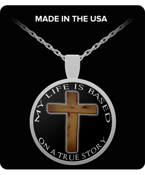 My Life Is Based On A True Story (Necklace) - LIMITED EDITION - Unique Novelty Gifts