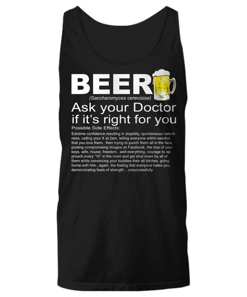 Beer.. Ask Your Doctor if It's Right For You T-Shirt