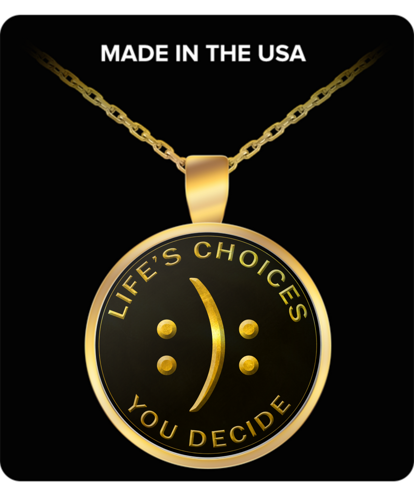 Life's Choices.. You Decide Necklace. Great Gift For Mom, Dad, Son, Daughter