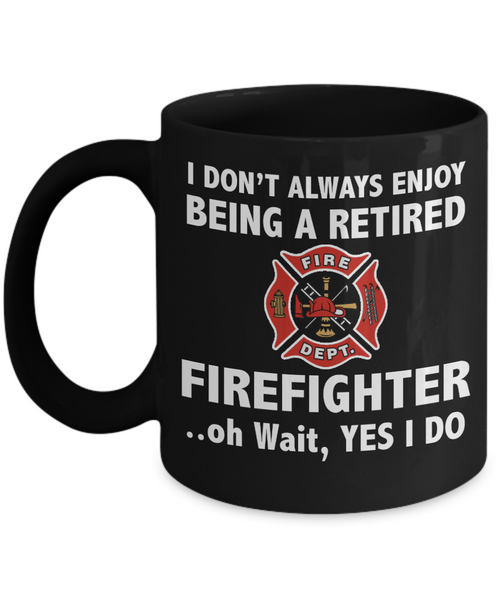 Retired Firefighter Mug - This is the perfect Mug - Your gift search is now over! - Unique Novelty Gifts