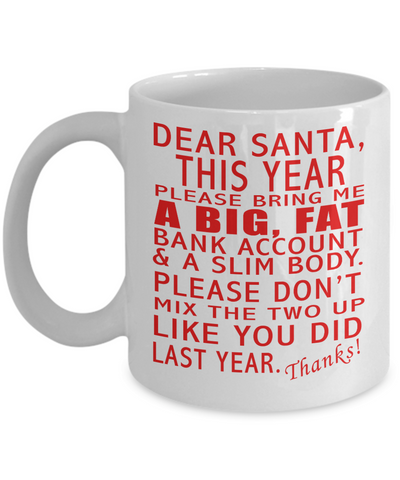 Dear Santa Coffe Mug. Great Novelty Christmas gift idea for the Coffee lover. - Unique Novelty Gifts