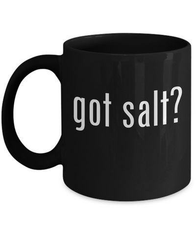 Got Salt? Supernatural , Best Unique Funny Novelty Gag Birthday Gift Coffee Mug for Mom, Dad, Brother, Sister, Son, Daughter, Boyfriend, Girlfriend, Him, Her, Husband, Wife or Friend 11oz and 15oz Avaialable - Unique Novelty Gifts