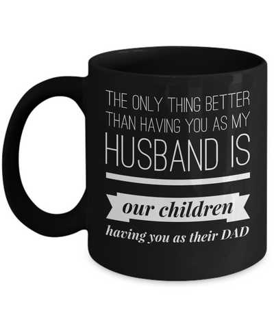Fathers Day Gift For Dad And Grandpa - Coffee 11oz & 15oz Mug. Unique Gifts Idea For Men & Husband! Make Him Proud On His Birthday, Christmas, Father's Day