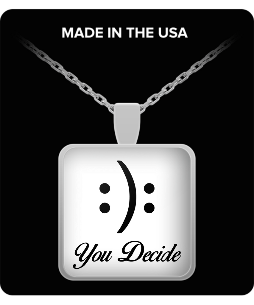 You Decide..Inspirational gift idea for Mom, Mother or Girlfriend Square Pendant