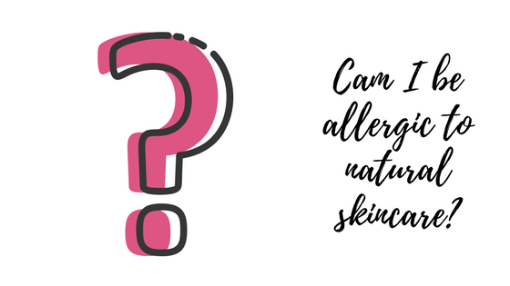 Can I be allergic to a natural skincare product?
