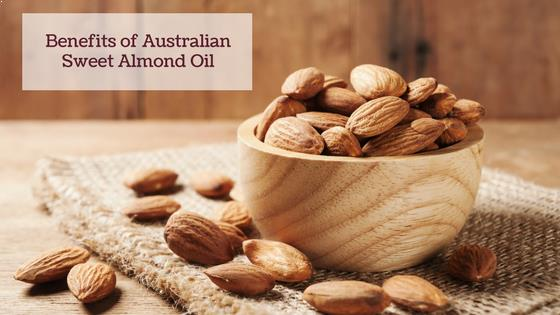 Benefits of Australian Sweet Almond Oil