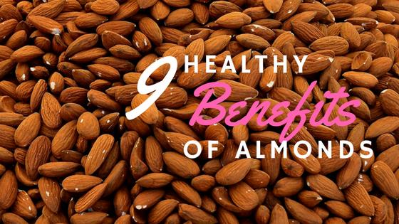 9 Healthy Benefits of Almonds