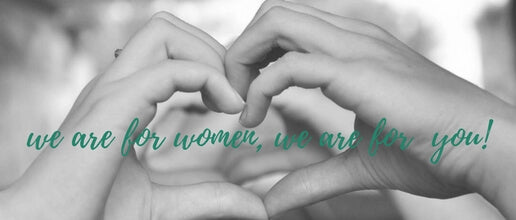 We are for women. We are for you.
