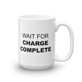 "Mug - X-ray Waiting for ""Charge complete"""