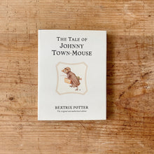 Load image into Gallery viewer, The Tale of Johnny Town Mouse