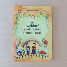 Load image into Gallery viewer, The Waldorf Kindergarten Snack Book