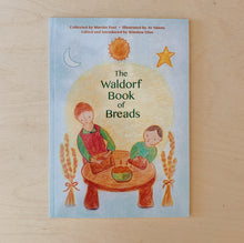 Load image into Gallery viewer, The Waldorf Book of Breads