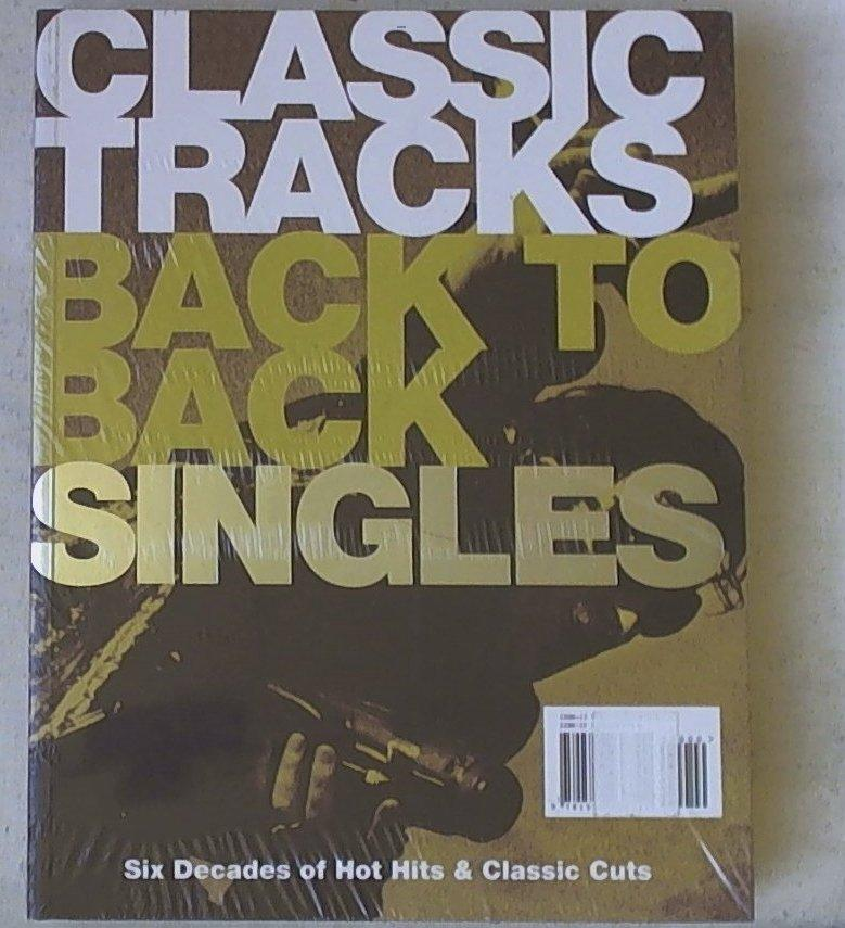 Classic Tracks Back to Back Singles / Classic Tracks Back to Back Albums: Six Decades of Hot Hits & Classic Cuts / The Stories Behind 50 Years of Great Recordings
