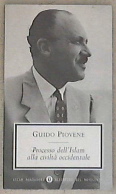 Processo dell'islam alla civiltà occidentale / Guido Piovene