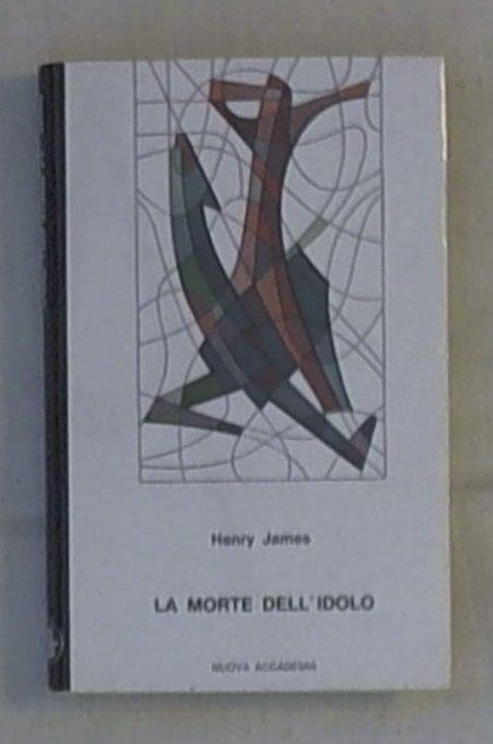 La morte dell'idolo / Henry James